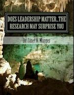 Does Leadership Matter...the Research May Surprise You