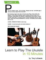 Learn to Play the Ukulele in 10 Minutes