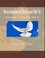 Descendants of Christian Fike Sr.