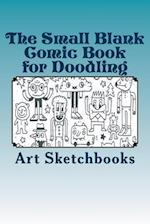 The Small Blank Comic Book for Doodling