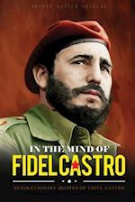 In the Mind of Fidel Castro