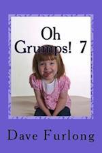 Oh Grumps! 7