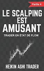 Le Scalping Est Amusant ! 4