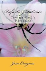 Deflecting Patience