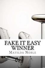 Fake It Easy Winner