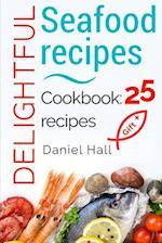 Delightful Seafood Recipes. Cookbook