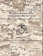 Marine Corps Techniques Publication McTp 3-30d Formerly McWp 6-12 Religious Ministry in the United States Marine Corps 2 May 2016