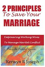 2 Principles to Save Your Marriage