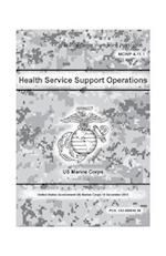 Marine Corps Warfighting Publication (McWp) 4-11.1, Health Service Support Operations 10 December 2012