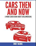 Cars Then and Now (American)