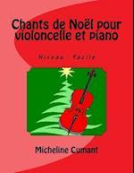 Chants de Noel Pour Violoncelle Et Piano