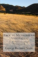 Back to Methuselah (Annotated)