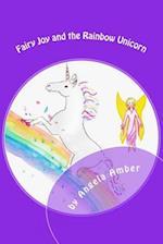 Fairy Joy and the Rainbow Unicorn