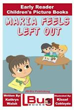 Maria Feels Left Out - Early Reader - Children's Picture Books