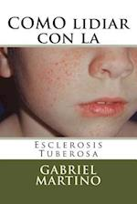 Como Lidiar Con La Esclerosis Tuberosa af Gabriel H. Martino