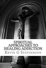 Spiritual Approaches to Healing Addiction