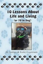 10 Lessons about Life and Living (or 70 in Dog)