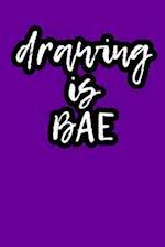 Drawing Is Bae