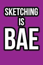 Sketching Is Bae