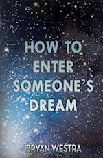 How to Enter Someone's Dream