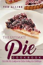 The Ultimate Pie Cookbook