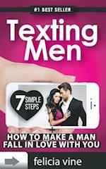 Texting Men + How to Make a Man Fall in Love with You
