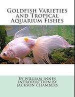 Goldfish Varieties and Tropical Aquarium Fishes