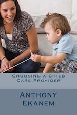 Choosing a Child Care Provider