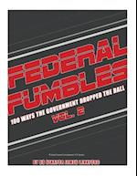 Federal Fumbles 100 Ways the Government Dropped the Ball Vol 2. 2016