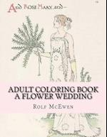 Adult Coloring Book - A Flower Wedding