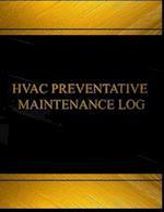 HVAC Preventative Maintenance Log (Log Book, Journal -125 Pgs,8.5 X 11 Inches)