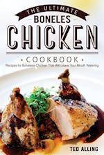 The Ultimate Boneless Chicken Cookbook
