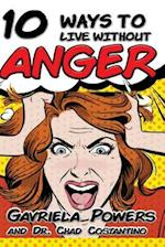 10 Ways to Live Without Anger