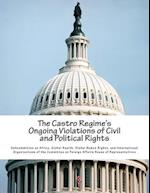 The Castro Regime's Ongoing Violations of Civil and Political Rights