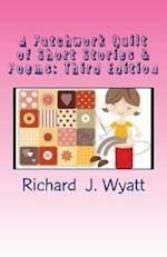 A Patchwork Quilt of Short Stories & Poems