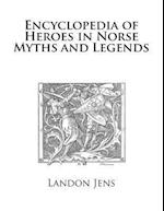 Encyclopedia of Heroes in Norse Myths and Legends