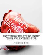 Hot Tips & Treats to Light Your Valentine's Fire