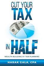 Cut Your Tax in Half