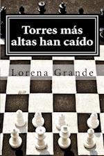 Torres Mas Altas Han Caido af Maria Lorena Grande