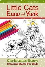 Christmas Story Coloring Book for Kids - Little Cats Eww & Yuck