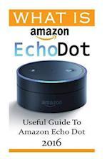 What Is Amazon Echo Dot