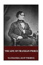 The Life of Franklin Pierce