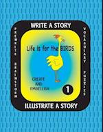 Life Is for the Birds-Write a Story-Volume One