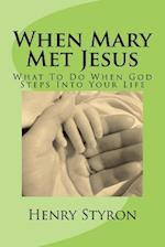 When Mary Met Jesus