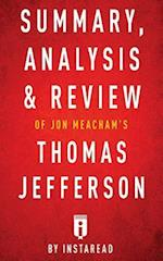 Summary, Analysis & Review of Jon Meacham's Thomas Jefferson by Instaread