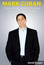 Mark Cuban - The Life & Success Stories of a Shark Billionaire