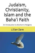 Judaism, Christianity, Islam and the Baha'i Faith