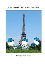 Decouvrir Paris En Famille af Equipe Globekid