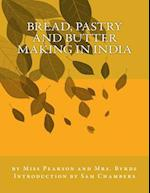 Bread, Pastry and Butter Making in India