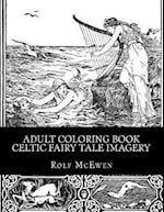 Adult Coloring Book - Celtic Fairy Tale Imagery